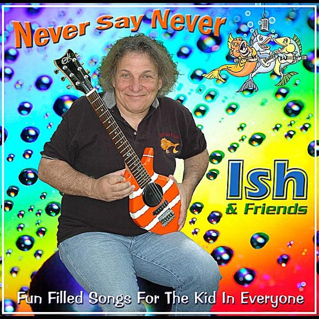 Ish NEVER SAY NEVER CD