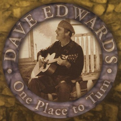 Dave Edwards ONE PLACE TO TURN CD