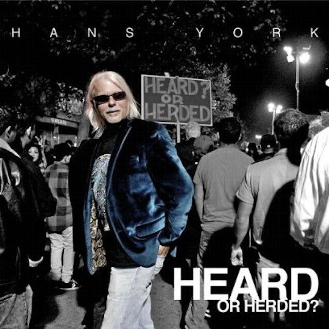 Hans York HEARD OR HERDED? CD