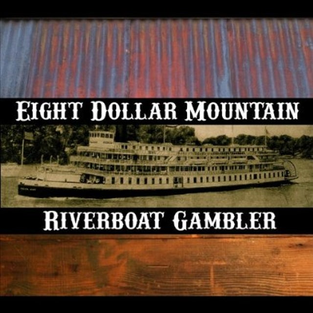 Eight Dollar Mountain RIVERBOAT GAMBLER CD