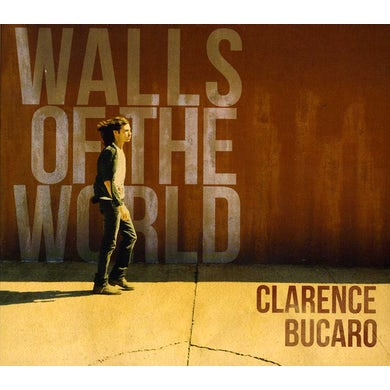 Clarence Bucaro WALLS OF THE WORLD CD