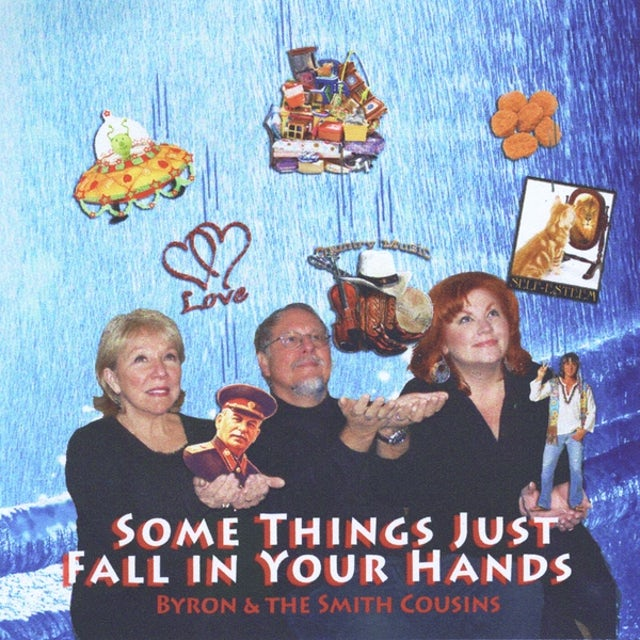 Byron & the Smith Cousins SOME THINGS JUST FALL IN YOUR HANDS CD