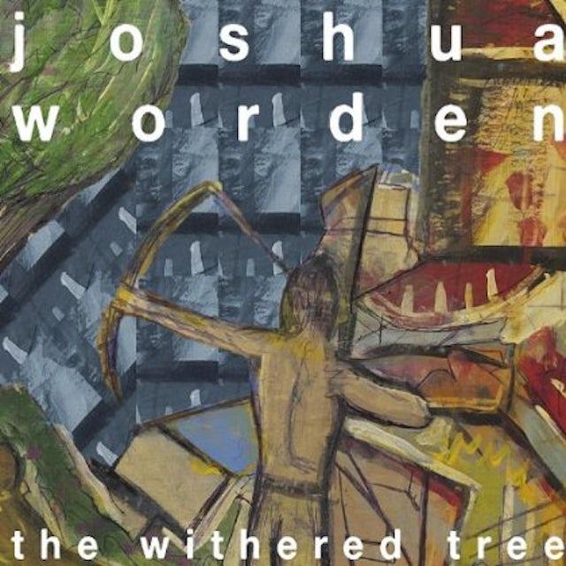 Joshua Worden WITHERED TREE CD