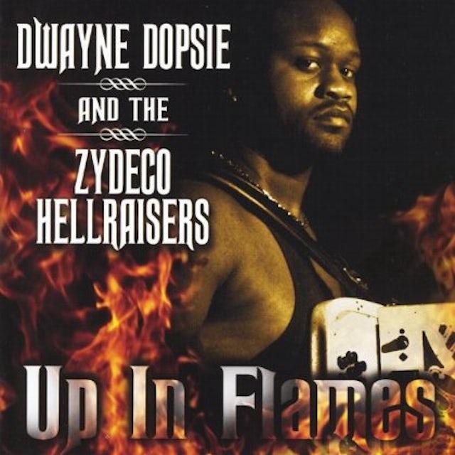 Dwayne Dopsie UP IN FLAMES CD