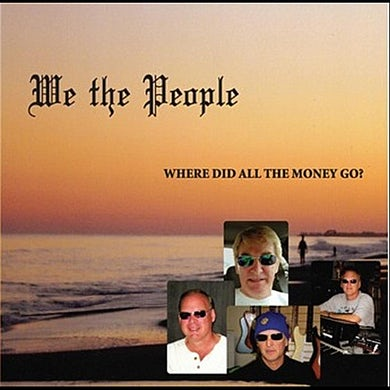 We The People WHERE DID ALL THE MONEY GO? CD