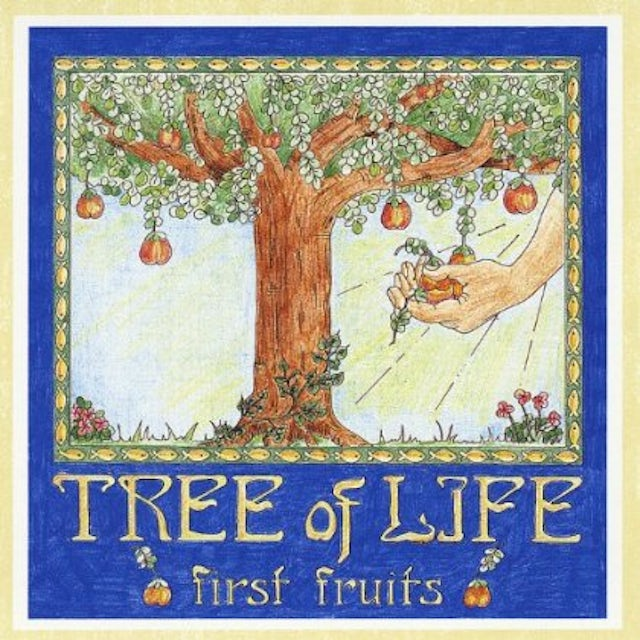 Tree Of Life FIRST FRUITS CD
