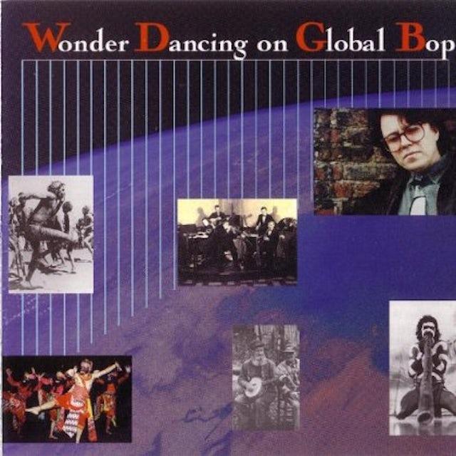 Paul Adams WONDER DANCING ON GLOBAL BOP CD