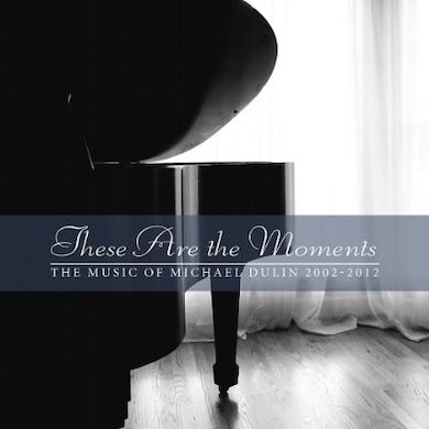 Michael Dulin THESE ARE THE MOMENTS CD