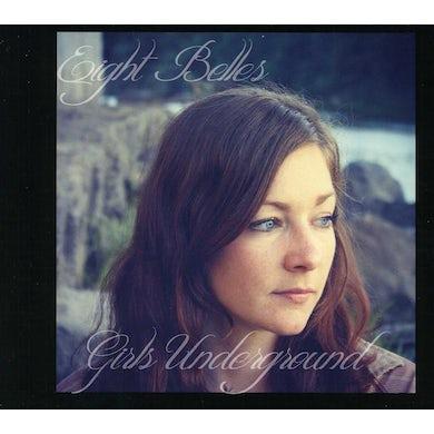 Eight Belles GIRLS UNDERGROUND CD