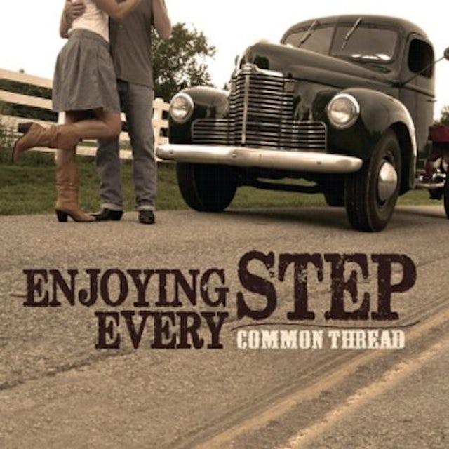 Common Thread ENJOYING EVERY STEP CD