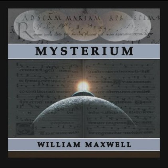 William Maxwell MYSTERIUM CD