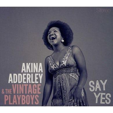 Akina Adderley & The Vintage Playboys SAY YES CD