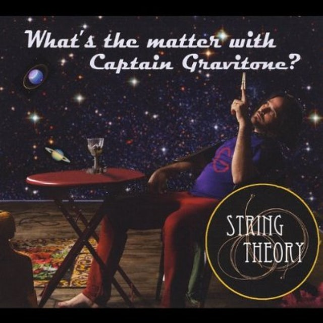 String Theory WHAT'S THE MATTER WITH CAPTAIN GRAVITONE CD