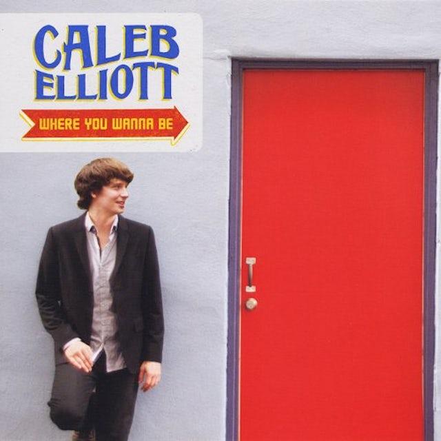 Caleb Elliott WHERE YOU WANNA BE Vinyl Record