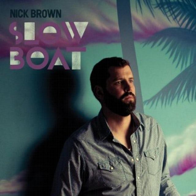 Nick Brown SLOW BOAT CD