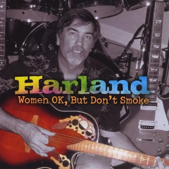 Harland WOMEN OK BUT DON'T SMOKE CD