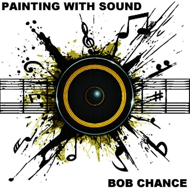 Bob Chance PAINTING WITH SOUND CD