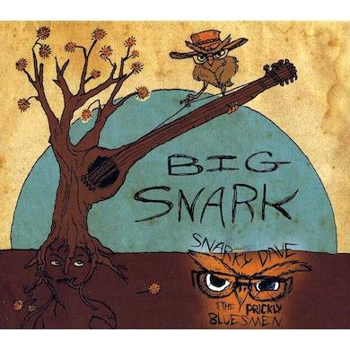 Snarky Dave & The Prickly Bluesmen BIG SNARK CD