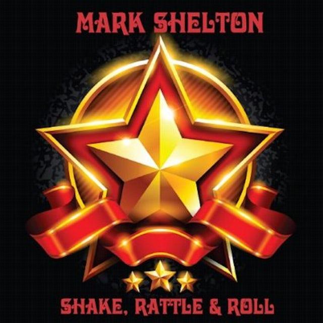 Mark Shelton SHAKE RATTLE & ROLL CD