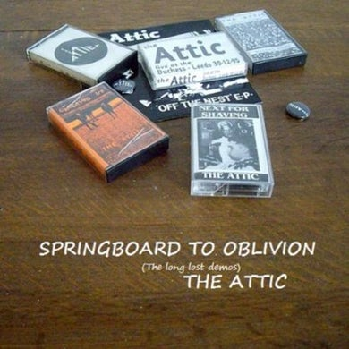 Attic SPRINGBOARD TO OBLIVION (THE LONG LOST DEMOS) CD