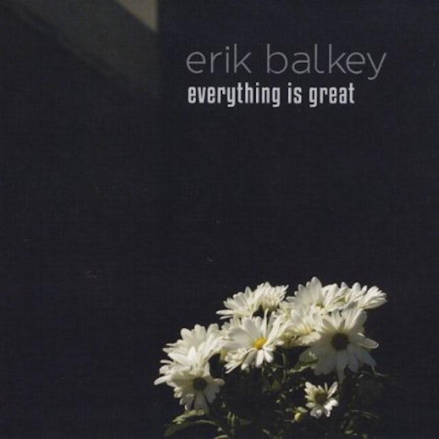 Erik Balkey EVERYTHING IS GREAT CD