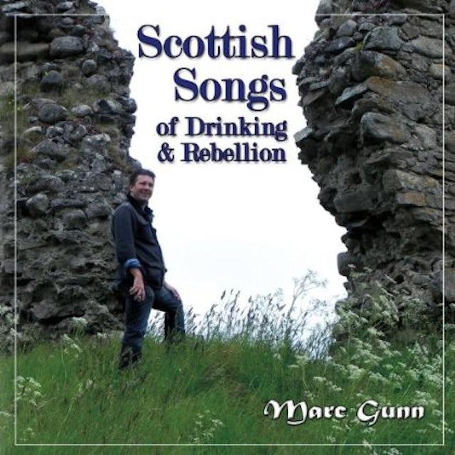 Marc Gunn SCOTTISH SONGS OF DRINKING & REBELLION CD