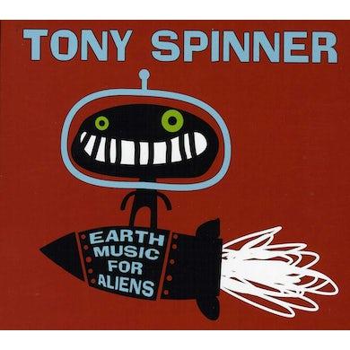 Tony Spinner EARTH MUSIC FOR ALIENS CD