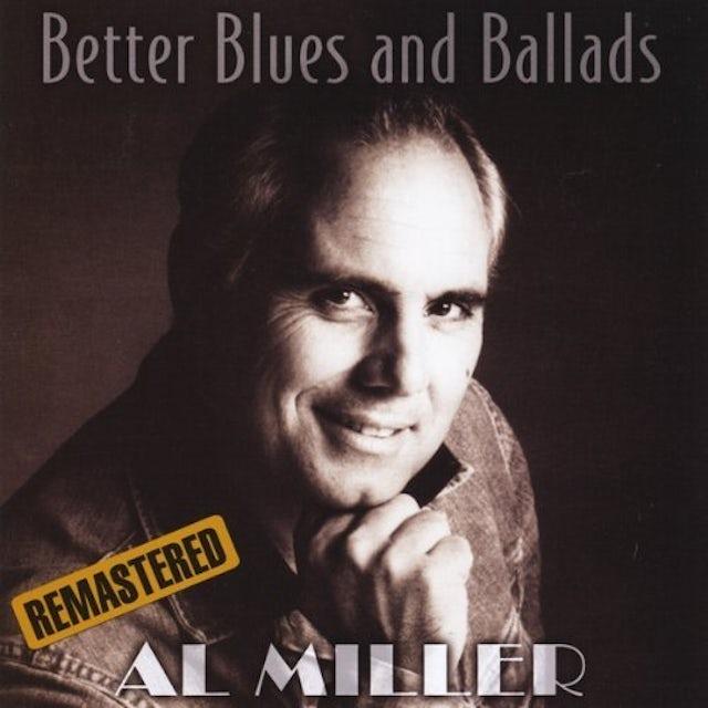 Al Miller BETTER BLUES AND BALLADS CD