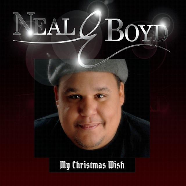 Neal E. Boyd MY CHRISTMAS WISH CD