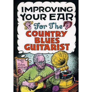 John Miller IMPROVING YOUR EAR FOR THE COUNTRY BLUES GUITARIST DVD