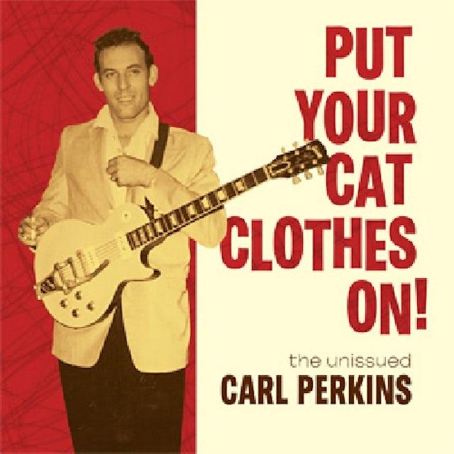 Carl Perkins PUT YOUR CAT CLOTHES ON! Vinyl Record