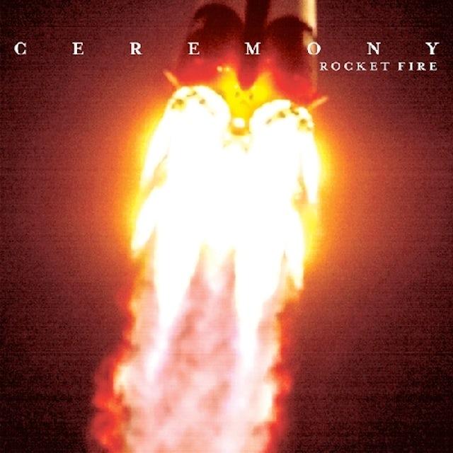 Ceremony ROCKET FIRE Vinyl Record