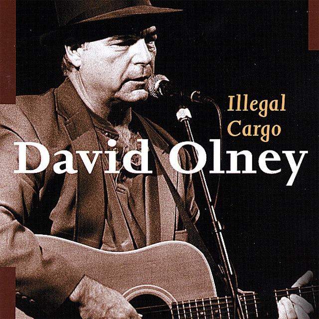 David Olney ILLEGAL CARGO CD