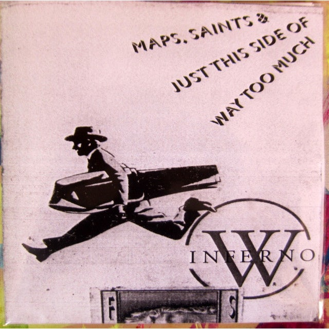 World / Inferno Friendship Society MAPS SAINTS & JUST THIS SIDE OF WAY TO MUCH Vinyl Record