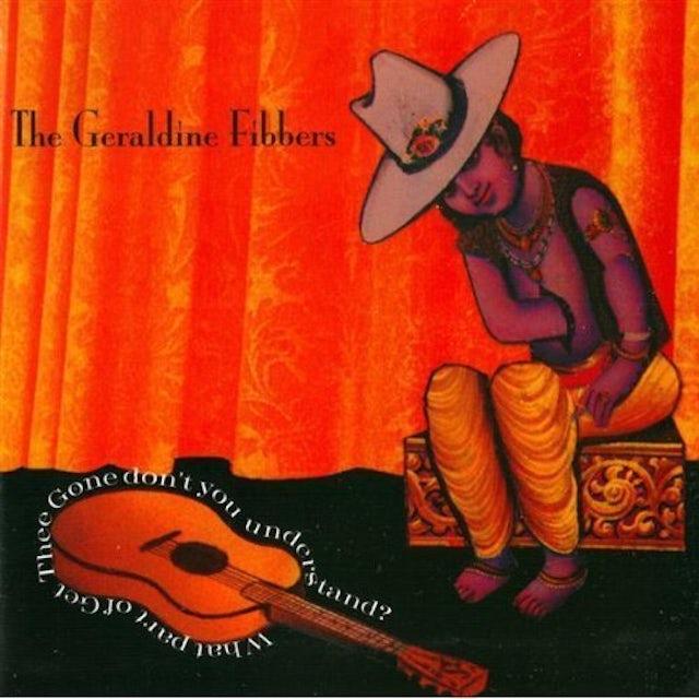 Geraldine Fibbers GET THEE GONE Vinyl Record