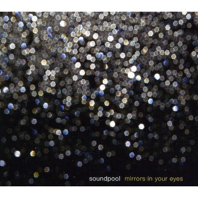 Soundpool MIRRORS IN YOUR EYES CD