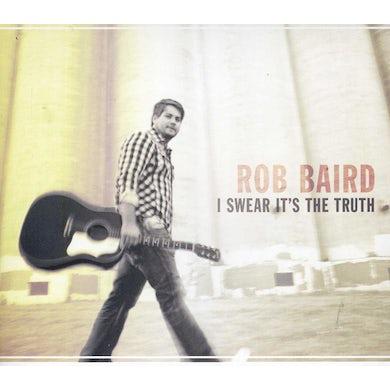 Rob Baird I SWEAR IT'S THE TRUTH CD