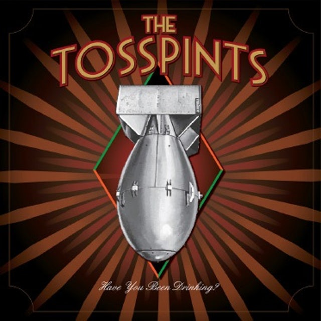 Tosspints HAVE YOU BEEN DRINKING CD