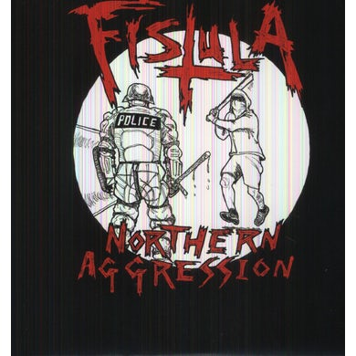 Fistula NOTHERN AGGRESSION Vinyl Record