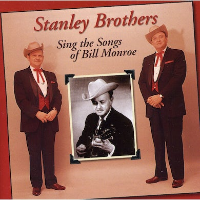 Stanley Brothers SING SONGS OF BILL MONROE CD