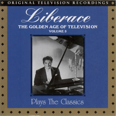 Liberace GOLDEN AGE OF TELEVISION-PLAYS THE CLASSICS 3 CD