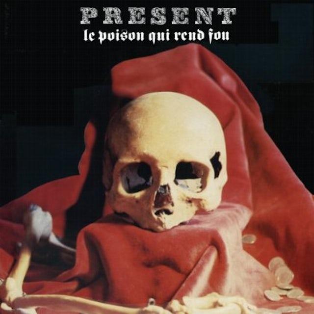 Present LE POISON QUI REND FOU CD