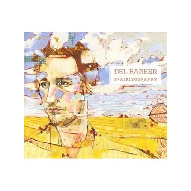 Del Barber PRAIRIEOGRAPHY CD