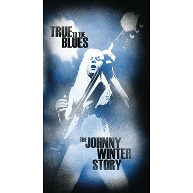 TRUE TO THE BLUES: THE JOHNNY WINTER STORY CD
