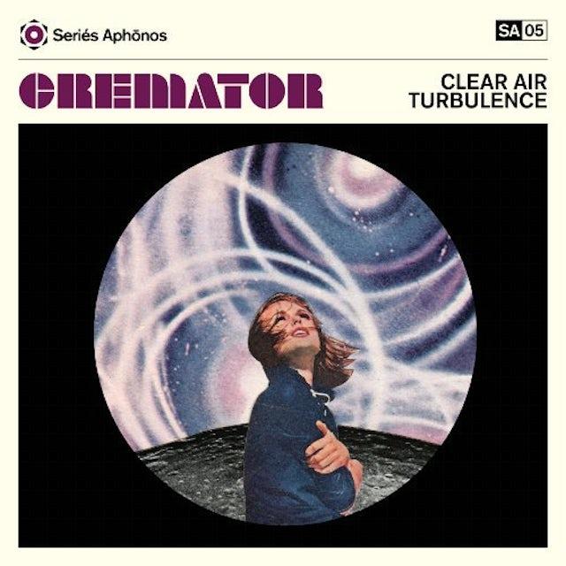 Cremator CLEAR AIR TURBULENCE Vinyl Record