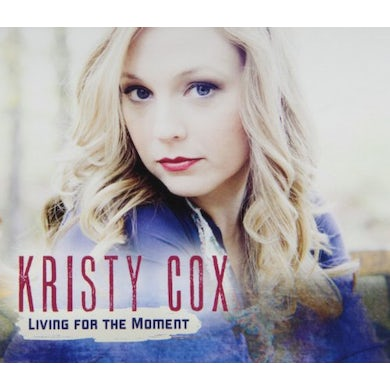 Kristy Cox LIVING FOR THE MOMENT CD
