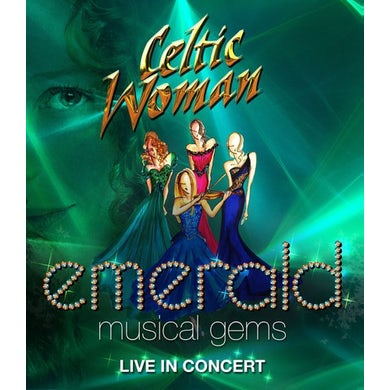 Celtic Woman EMERALD: MUSICAL GEMS - LIVE IN CONCERT Blu-ray