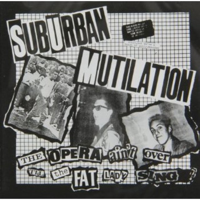 Suburban Mutilation OPERA AIN'T OVER TILL THE FAT LADY SINGS CD