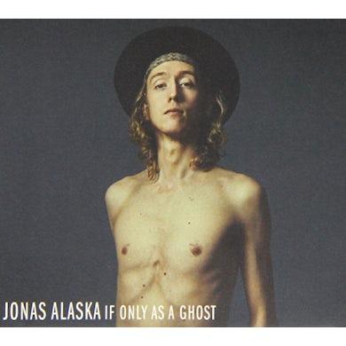 Alaska Jonas IF ONLY AS A GHOST CD