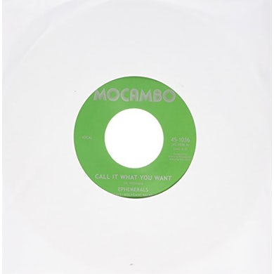 Ephemerals CALL IT WHAT YOU WANT Vinyl Record
